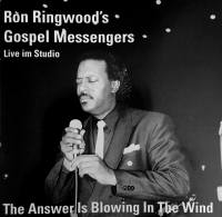 "RonN & The Gospel Messengers ""The Answer Is Blowing In The Wind"""