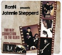 "RonN & Johnnie Shepperd ""Two Way Connection To The Blues"""
